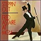 Steppin' Out - Fred Astaire at MGM