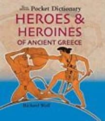 The British Museum Pocket Dictionary Heroes & Heroines of Ancient Greece (British Museum Pocket Dictionaries) by Richard Woff (2005-01-31)
