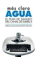 Más claro, agua. El plan de saqueo del Canal de Isabel II