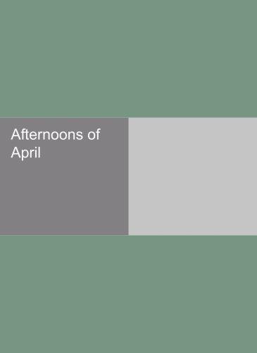 Afternoons of April