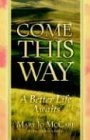 Come This Way: a Better Life Awaits by Mary Jo McCabe (2003-02-01)