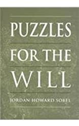 Puzzles for the Will: Fatalism, Newcomb and Samarra, Determinism and Omniscience (University of Toronto Romance Series)
