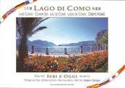 Il lago di Como ieri e oggi. Guida international. Ediz. multilingue