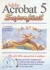 Adobe Acrobat 5 Superfácil. por Carmen Cordoba Gonzalez