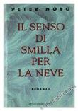 IL SENSO DI SMILLA PER LA NEVE. Romanzo.