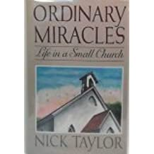 Ordinary Miracles: Life in a Small Church by Nick Taylor (1993-03-05)