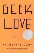 [(Geek Love)] [Author: Katherine Dunn] published on (November, 2002)