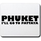 Rechteck Gaming Mousepad Phuket I 'll Go To Pattaya Mauspad
