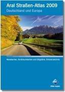 Aral Straßen-Atlas 2009: Deutschland und Europa