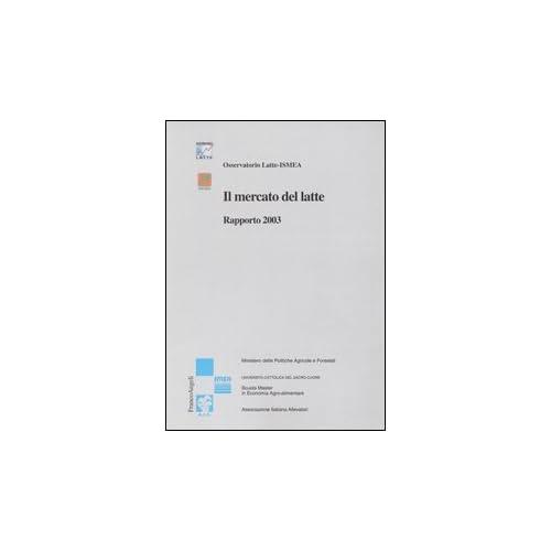 Il Mercato Del Latte. Rapporto 2003