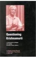 Questioning Krishnamurti: J. Krishnamurti In Dialogue With Leading Twentieth Century Thinkers: