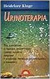 Urinoterapia. Per rafforzare il sistema immunitario, curare allergie, infezioni e risolvere problemi dermatologici e reumatici
