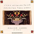 John Knowles Paine: Selected Piano Works by Denver Oldham (1995-04-16)