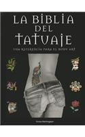 La Biblia del Tatuaje: Una Referencia Para el Body Art = Tatoo Bible (Las Biblias de.) por Vince Hemingson