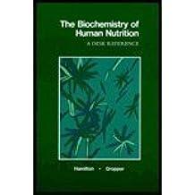 Biochemistry of Human Nutrition: A Desk Reference by Eva May Nunnelley Hamilton (1987-01-30)