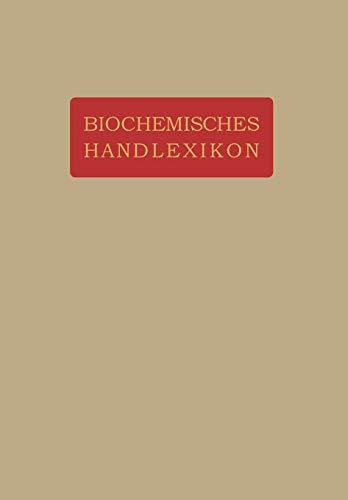 Biochemisches Handlexikon: VIII. Band (1. Ergänzungsband) Gummisubstanzen, Hemicellulosen, Pflanzenschleime, Pektinstoffe, Huminstoffe. Stärke, ... Kohlenhydrate. Cyklosen. Glukos