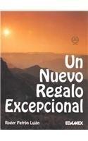 Un Nuevo Regalo Excepcional by Roger Patron Lujan (1999-01-01)