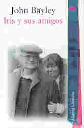 Iris y sus amigos (Alianza Literaria) por John Bayley