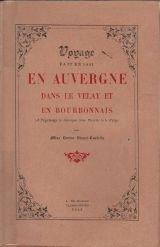 Voyage fait en 1841 en auvergne, dans le velay et en bourbonnais. préface de l. bréhier. traduction de g. decoster. notes et commentaires de a. blanc. orné de 32 phototypies hors-texte.