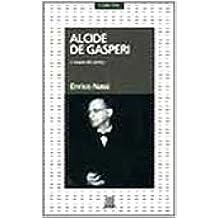 Alcide De Gasperi. L'utopia del centro