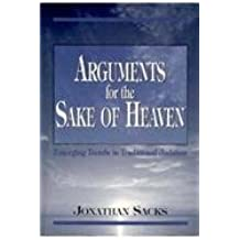 Arguments for the Sake of Heaven: Emerging Trends in Traditional Judaism