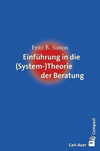 Einführung in die (System-) Theorie der Beratung (Carl-Auer Compact)