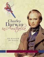 Charles Darwin in Australia by Frank Nicholas (2008-11-07)