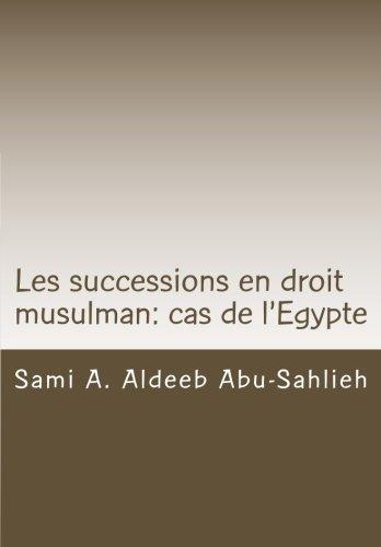 Les successions en droit musulman: cas de l'Egypte: présentation, versets coraniques et dispositions légales
