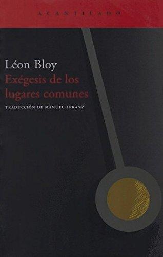Exégesis De Los Lugares Comunes (El Acantilado) por Léon Bloy