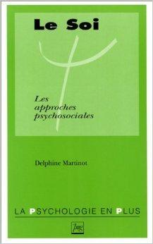Le Soi : Les approches psychosociales de Delphine Martinot ( 1 octobre 1995 )