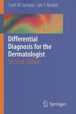 [(Differential Diagnosis for the Dermatologist)] [Author: Scott M. Jackson] published on (June, 2012)