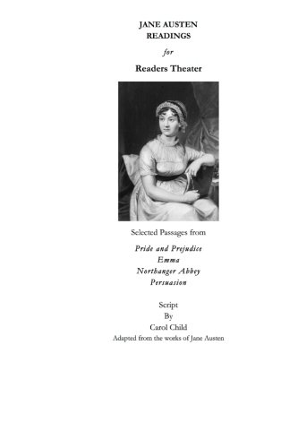 Jane Austen Readings for Readers Theater: Script Adapted From Four Jane Austen Novels