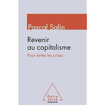 Revenir au capitalisme: Pour éviter les crises (ECONOMIE)