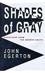 Shades of Gray: Dispatches from the Modern South by John Egerton (1991-12-06)
