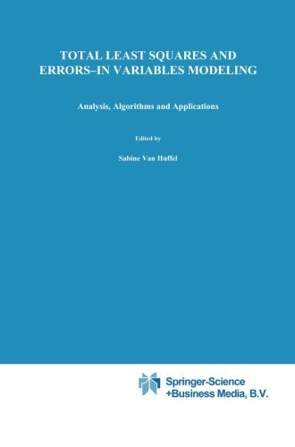 Total Least Squares and Errors-in-Variables Modeling: Analysis, Algorithms and Applications (2013-10-04)