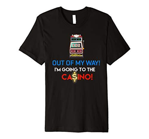 Casino Slots Glücksspiel Out Of My Way Neuheit T-Shirt