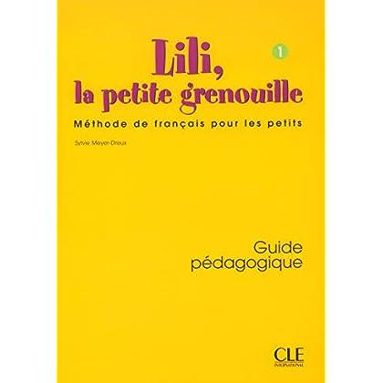 Lili, la petite grenouille - Niveau 1 - Guide pédagogique