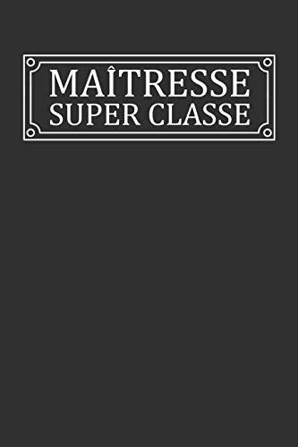 Maîtresse Super Classe: Cadeau Institutrice Original par Coccinelle Publication