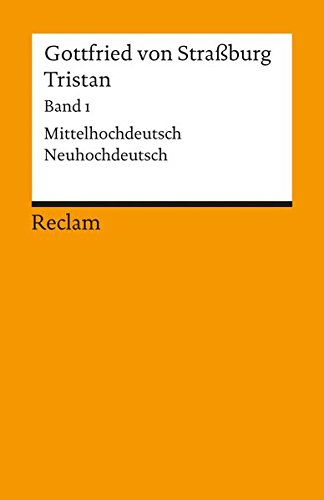 Tristan I: Verse 1 - 9982. Mittelhochdeutsch / Neuhochdeutsch: BD 1