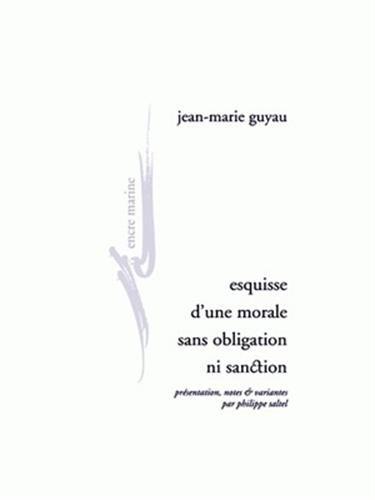 Esquisse d'une morale sans obligation ni sanction par Jean-Marie Guyau