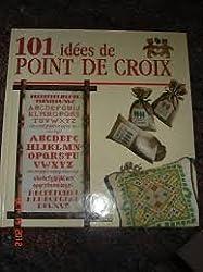 101 IDEES DE POINT DE CROIX