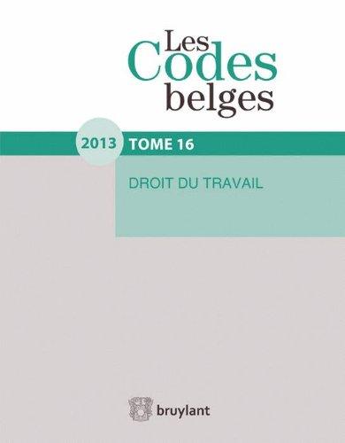 Les Codes Belges. T16 Droit du Travail-2012 par Collectif