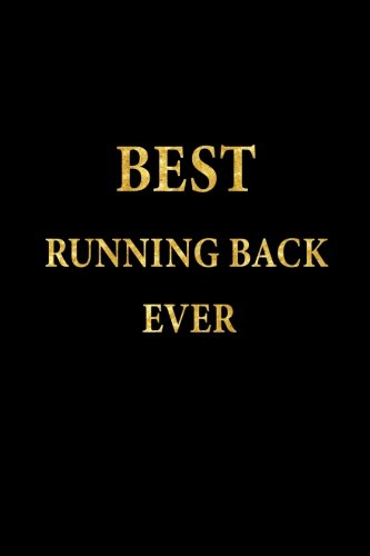 Best Running Back Ever: Lined Notebook, Gold Letters Cover, Diary, Journal, 6 x 9 in., 110 Lined Pages por J.S. Emory Notebooks