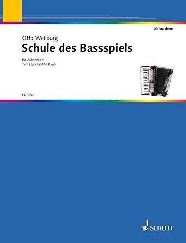 Schule des Bassspiels: Teil 2: ab 48 und 140 Bass. Band 2. Akkordeon.