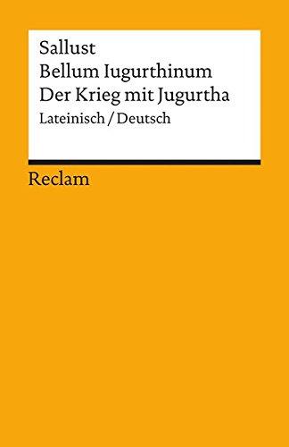 Bellum Iugurthinum / Der Krieg mit Jugurtha: Lateinisch/Deutsch (Reclams Universal-Bibliothek)