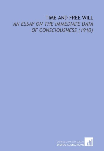 Time and Free Will: An Essay on the Immediate Data of Consciousness  (1910)