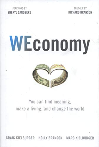WEconomy: You Can Find Meaning, Make A Living, and Change the World por Craig Kielburger