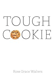 Tough Cookie by Rose Walters (2015-04-30)