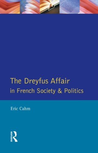 The Dreyfus Affair in French Society and Politics