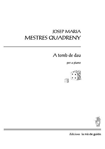 A tomb de dau: per a piano por Josep Maria Mestres Quadreny